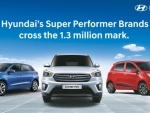 Hyundai super performer brands cross 1.3 million milestone mark