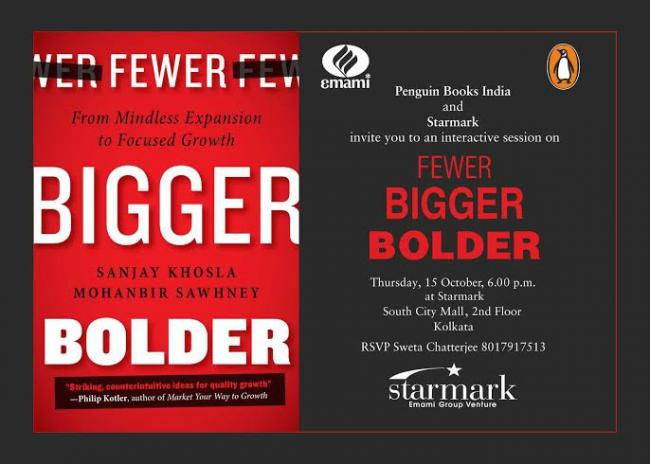 Starmark to host launch of Sanjay Khosla and Mohanbir Sawhney's 'Fewer, Bigger, Bolder: From Mindless Expansion to Focussed Growth'  in Kolkata