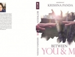 Nature is her inspiration says Krishna Panda, author of Between You And Me