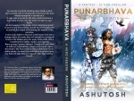Author interview: Dr Ashutosh Jain on his book 'Punarbhava – A Hero Reborn'