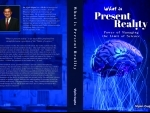 Book review: Dr Vipin Gupta explores the limits of science in his book 'What is Present Reality'