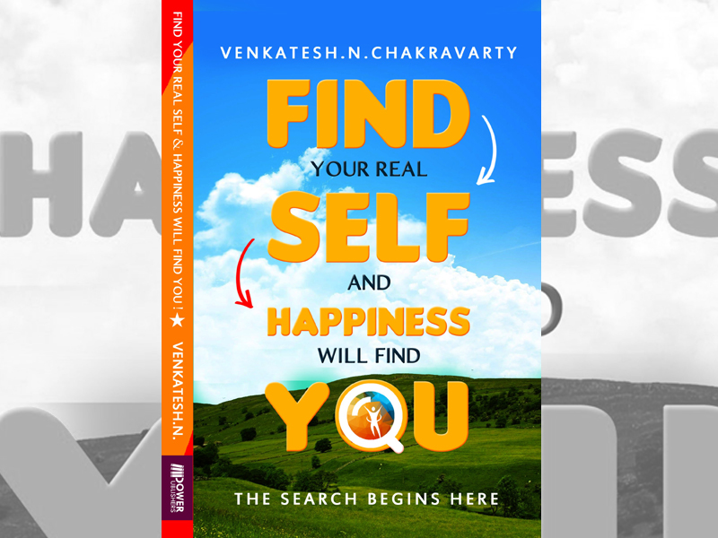 Author interview: Venkatesh N Chakravarty talks about his book Find Your Real Self and Happiness Will Find You