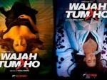 Wajah Tum Ho earns Rs. 5.54 crores in two days