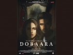 Dobaara – See Your Evil Trailer hits the right chord