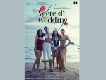 Veere Di Wedding collects Rs. 42.56 cr till Monday
