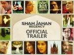 Makers release trailer of Srijit Mukherji's next venture Shah Jahan Regency
