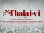 Makers name biopic on Jayalalithaa as 'Thalaivi'