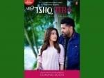 Ishq Tera teaser promises love tale of Guru Randhawa and Nushrat Bharucha